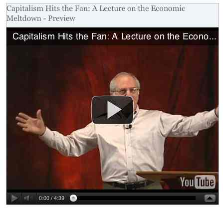 Image to go with video of: Capitalism Hits the Fan: A Lecture on the Economic Meltdown - Preview