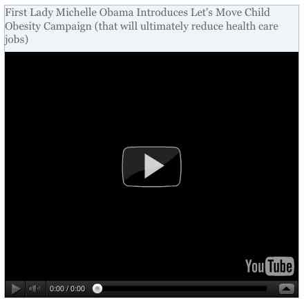 Image to go with video of: First Lady Michelle Obama Introduces Let's Move Child Obesity Campaign (that will ultimately reduce health care jobs)