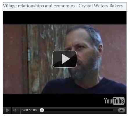 Image to go with video of: Village relationships and economics - Crystal Waters Bakery